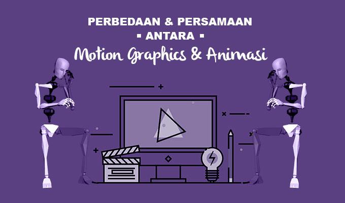 Persamaan dan Perbedaan Antara Motion Graphics Dengan Animasi