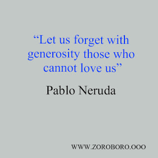 Pablo Neruda Quotes. Inspirational Quotes On Love; Poem & Life. Short Word Lines pablo neruda love poems pdf; so i wait for you like a lonely house; sonata with some pine trees; love is so short forgetting is so long; pablo neruda education quotes; books; images; photo; zoroboro; pablo neruda i love you without knowing how; pablo neruda quotes in malayalam; pablo neruda relationships; pablo neruda soul; pablo neruda quotes spanish; laughter is the language of the soul; pablo neruda quotes espanol; books; images; photo; zoroboro pablo neruda birthday poem; pablo neruda the sea; pablo neruda the captain's verses quotes; pablo neruda books; pablo neruda if i die; pablo neruda love poems if you forget me; pablo neruda citas; pablo neruda love life; pablo neruda best poems; quotes about chile; pablo neruda quotes in spanish; birthday wishes pablo neruda; frases de pablo neruda; pablo neruda biography; pablo neruda poemas; pablo neruda love poems pdf; so i wait for you like a lonely house; sonata with some pine trees; love is so short forgetting is so long; pablo neruda education quotes; pablo neruda i love you without knowing how; pablo neruda quotes in malayalam; pablo neruda relationships; pablo neruda poem; pablo neruda biography; pablo neruda famous poems; pablo neruda awards; love poems pablo neruda; books; images; photo; zoroboro.pablo neruda books; pablo neruda spouse; pablo neruda best poems; Pablo Neruda powerful quotes about love; powerful quotes in hindi; powerful quotes short; powerful quotes for men; powerful quotes about success; powerful quotes about strength; powerful quotes about love; Pablo Neruda powerful quotes about change; Pablo Neruda powerful short quotes; most powerful quotes everspoken; hindi quotes on time; hindi quotes on life; hindi quotes on attitude; hindi quotes on smile; hindi quotes on friendship; hindi quotes love; hindi quotes on travel; hindi quotes on relationship; hindi quotes on family; hindi quotes for students; hindi quotes image