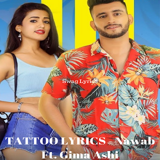TATTOO LYRICS - Nawab Ft. Gima Ashi