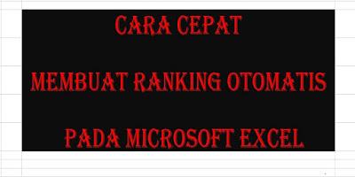 Cara Cepat Membuat RANKING Otomatis Pada Microsoft Excel