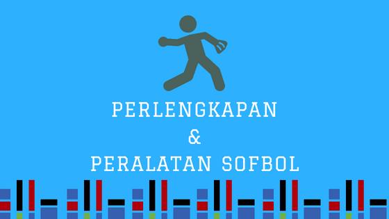 Peralatan & Perlengkapan Permainan Softball