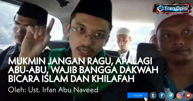 MUKMIN JANGAN RAGU, APALAGI ABU-ABU, WAJIB BANGGA DAKWAH BICARA ISLAM DAN KHILAFAH