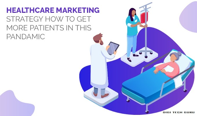Healthcare Marketing Strategy: How To Get More Patients