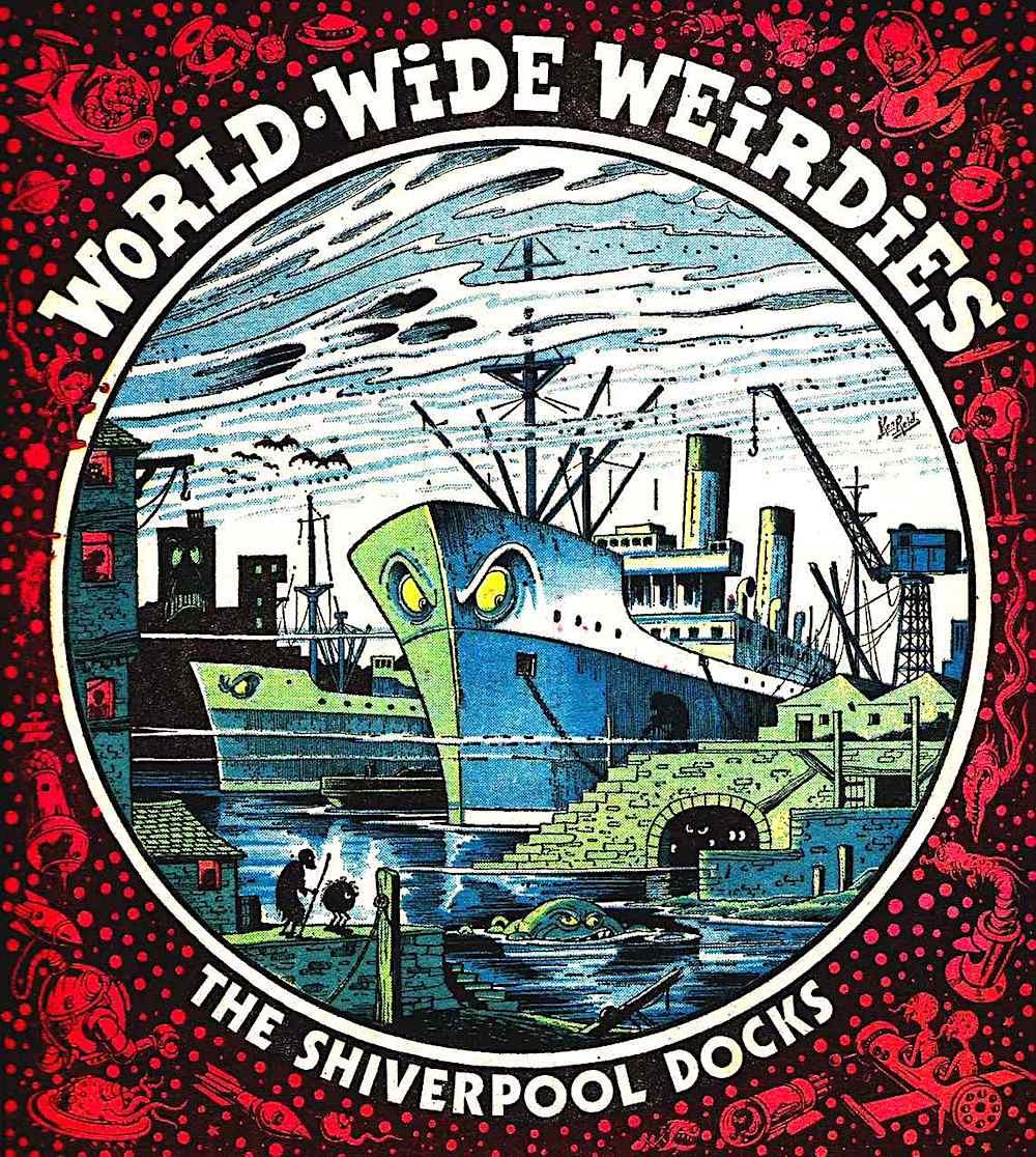 Ken Reid's World Wide Weirdies. The Shiverpool Docks, a parody of the Liverpool Docks