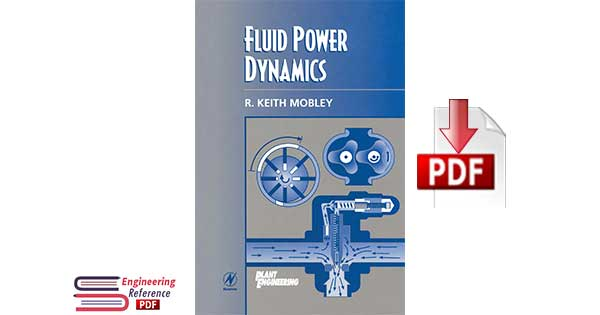 Fluid Power Dynamics by R. Keith Mobley