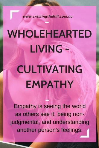 Empathy is seeing the world as others see it, being non-judgmental, and understanding another person's feelings.