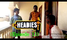 "Screenshot 2018 05 02 15 11 53 - COMEDY VIDEO: Beans Boi Comedy – ""THE HEADIES"" (Episode 11)"