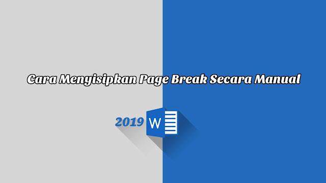 Cara Menyisipkan Page Break Secara Manual - Word 2019