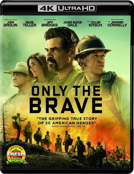 Only The Brave 4K (Héroes en el Infierno 4K) (2017) 2160p 4K UltraHD HDR WEBRip 21GB mkv Dual Audio DTS-HD 5.1 ch