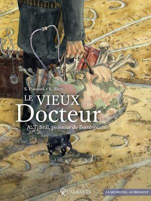 """couverture de """"Le Vieux docteur A.T. Still, Pionnier de l'osthéopathie"""" par Piatzszek et Blary chez Soleil"""