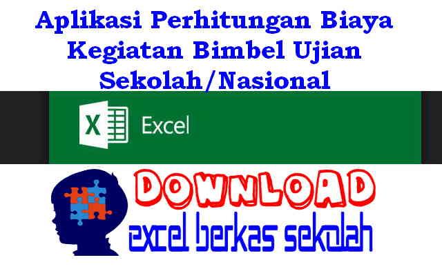 Download Aplikasi Perhitungan Biaya Kegiatan Bimbel Ujian Sekolah/Nasional
