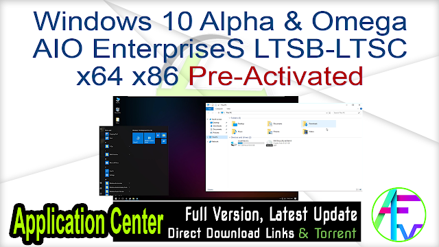 Windows 10 Alpha & Omega AIO EnterpriseS LTSB-LTSC x64 x86 Pre-Activated