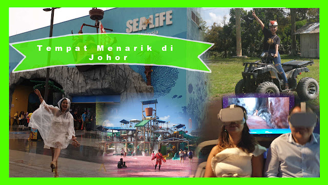 Pengalaman ke Johor List Tempat Menarik, Wajib Singgah!