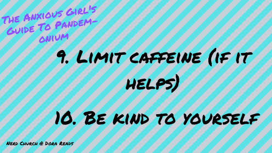 9. Limit caffeine (if it helps); 10. Be kind to yourself - 'The Anxious Girl's Guide to Pandem-onium' is written in the corner