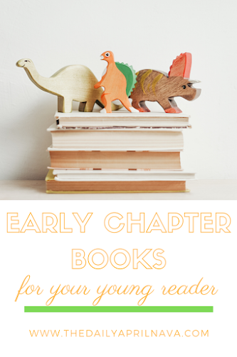 Early Chapter Books For Your Young Reader - TheDailyAprilnAva