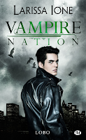 https://lachroniquedespassions.blogspot.fr/2018/02/vampire-nation-tome-25-lobo-de-larissa.html