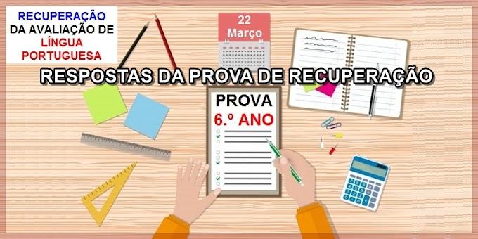 RESPOSTAS DA PROVA DE RECUPERAÇÃO 1.ª nota do 1.º Bimestre - 6.º Ano - Aula 07 - Dia 26/03/21