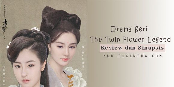 Drama Seri The Twin Flower Legend
