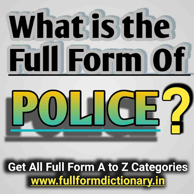 Full Form of POLICE, POLICE Meaning in English Full, Form, Of, Police, Full form of police, Full form of police department officer, Full form of police in english, Full form of police post, Full form of police department, Full form of police in hindi, Full form of police oc, Full form of police line, Full form of police and army navy, Full form of police ranks, Full form of police in india, Full form of police sp, Full form of police word