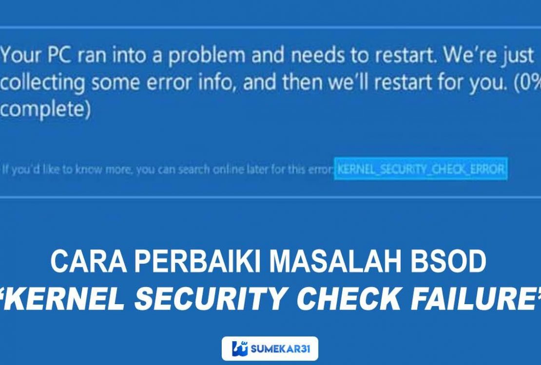 Cara Perbaiki BSOD, Kernel Security Check Failure Error