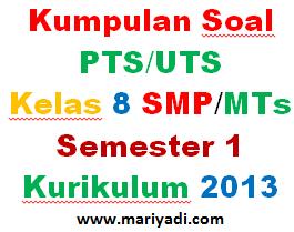 Soal PTS/UTS Matematika Kelas 8 SMP/MTs Semester 1 Kurikulum 2013 (Paket 2)