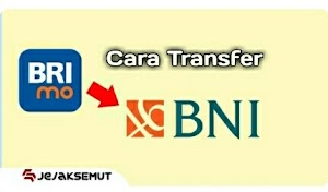 √ 7 Cara Transfer BRI ke BNI lewat Internet Banking (BRImo)