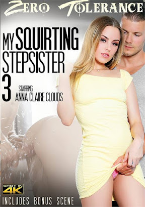 My Squirting Stepsister 3 (Zero Tolerance Ent)