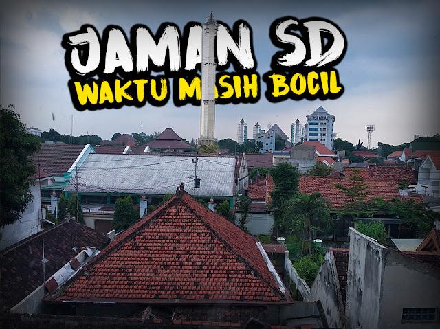Nostalgia Jaman SD