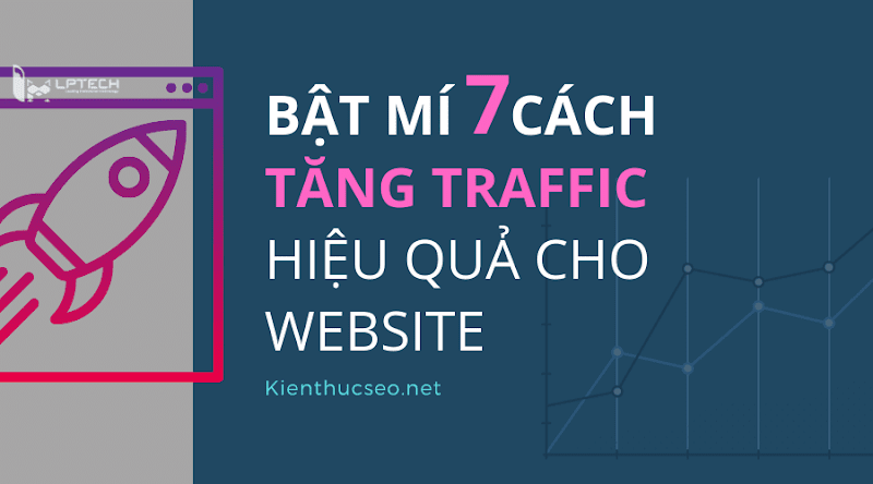 10 cách tăng traffic website hiệu quả