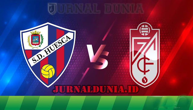 Prediksi Huesca vs Granada , Minggu 21 Februari 2021 Pukul 00.30 WIB @ beIN Sports
