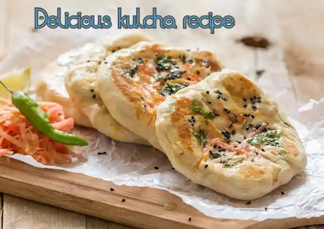 How to make delicious kulcha recipe at home