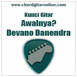 Chord Awalnya? Devano Danendra