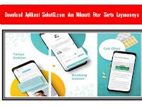 Download Aplikasi SehatQ.com dan Nikmati Fitur Serta Layanannya