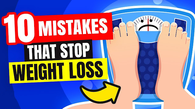 Correct These 10 Mistakes And You'll Lose Weight Drastically