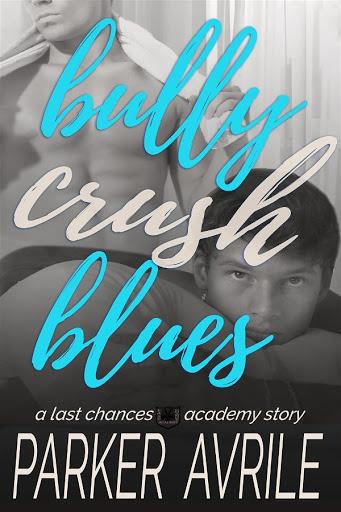 Bully crush blues   Last chances academy #0.5   Parker Avrile