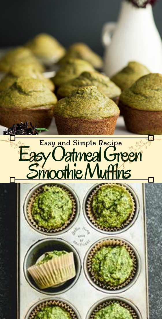 Easy Oatmeal Green Smoothie Muffins #desserts #cakerecipe #chocolate #fingerfood #easy