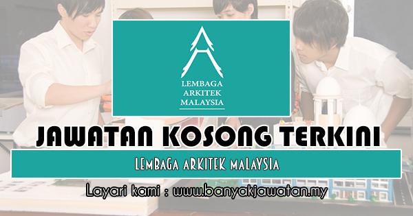 Jawatan Kosong Terkini 2018 di Lembaga Arkitek Malaysia