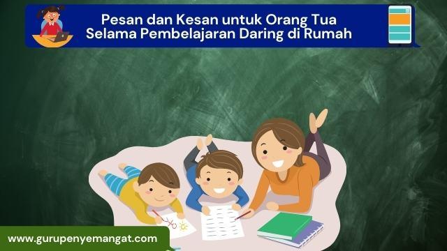 Pesan dan Kesan untuk Orang Tua Selama Pembelajaran Daring di Rumah