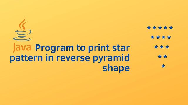 Java program to print star pattern in reverse pyramid shape
