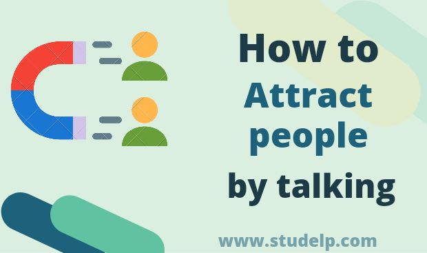 8 Secret tips to attract anyone or people by talking