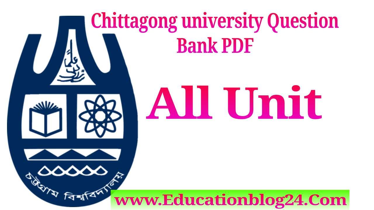 Chittagong university (Cu) Question Bank PDF All Unit-চট্টগ্রাম বিশ্ববিদ্যালয় প্রশ্নব্যাংক PDF Download