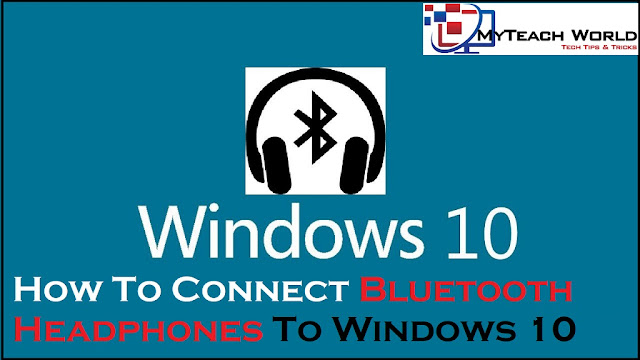 How to Connect Bluetooth Headphones to Windows 10 Laptop/PC