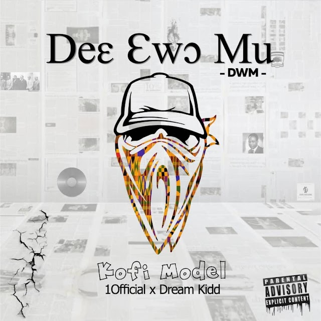 Kofi Model ft 1Official x Dream Kidd – DWM (Mixed By Ray)