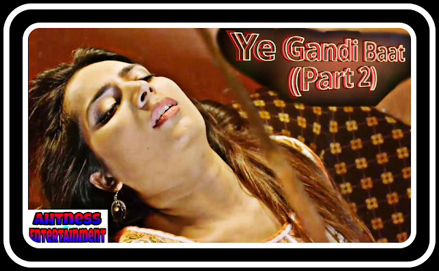 Prerna Keshwani sexy scene - Ye Gandi Baat 2 (2021)