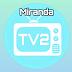 Miranda TV 2.3: Importante actualización de canales latinos películas deportes y series