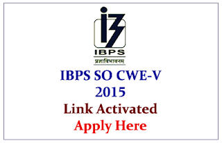 IBPS Specialist Officers CWE-V 2015 Apply Here (Link Activated)
