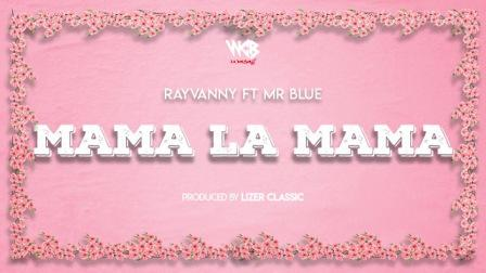 Mama La Mama Lyrics - Rayvanny ft. Mr Blue