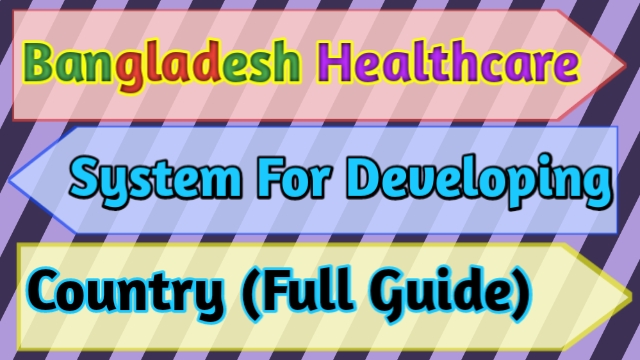 Bangladesh Healthcare System Developing Country (Guide)