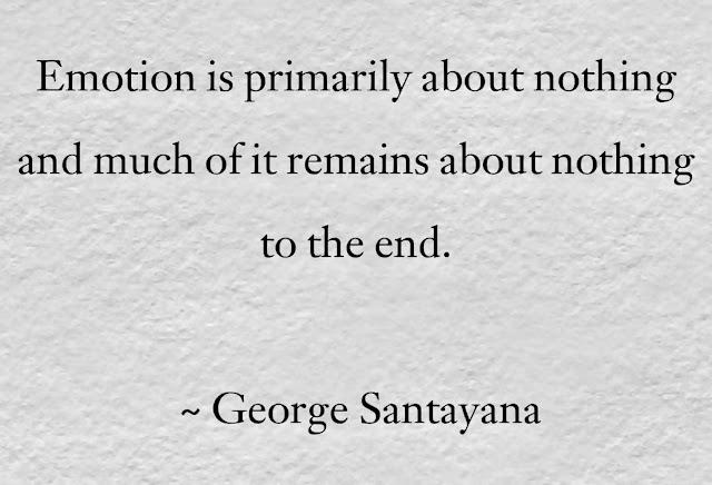 George Santayana Emotion  Quotes
