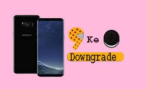 Cara Downgrade Samsung Galaxy S8 Plus dari Android 9.0 Pie ke Oreo